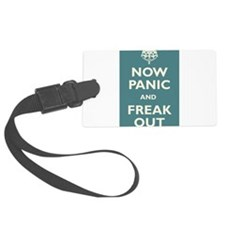 Now Panic And Freak Out Luggage Tag