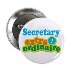 "Secretary Extraordinaire 2.25"" Button"