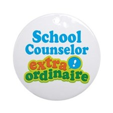 School Counselor Extraordinaire Ornament (Round)