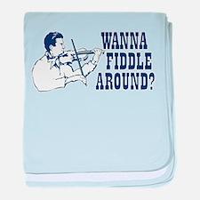 WANNA FIDDLE AROUND? baby blanket