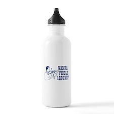 WANNA FIDDLE AROUND? Water Bottle