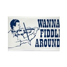 WANNA FIDDLE AROUND? Rectangle Magnet