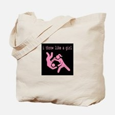 I throw like a girl.JPG Tote Bag