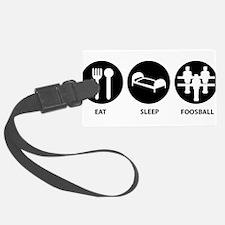 Eat Sleep Foosball Luggage Tag
