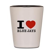 I love Blue Jays Shot Glass