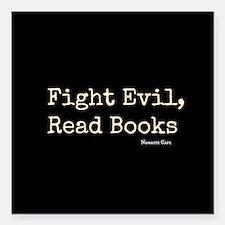 "Fight Evil, Read Books Square Car Magnet 3"" x 3"""