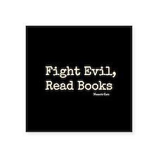 """Fight Evil, Read Books Square Sticker 3"""" x 3"""""""
