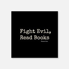 "Fight Evil, Read Books Square Sticker 3"" x 3"""