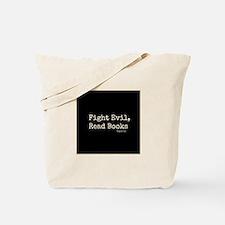 Fight Evil, Read Books Tote Bag