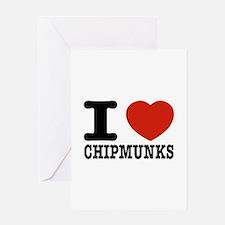 I love Chipmunks Greeting Card