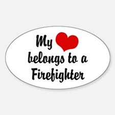 My Heart Belongs to a Firefighter Oval Decal