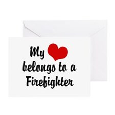 My Heart Belongs to a Firefighter Greeting Cards (