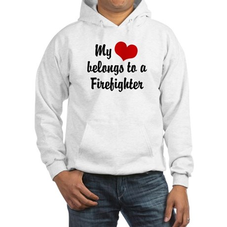My Heart Belongs to a Firefighter Hooded Sweatshir