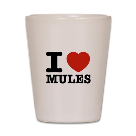 I love Mules Shot Glass
