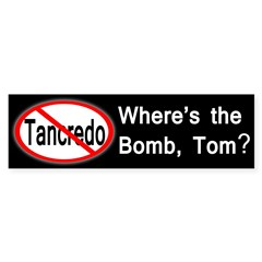 Where's the Bomb, Tom? bumper sticker