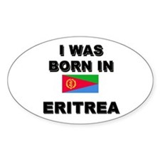 I Was Born In Eritrea Oval Decal