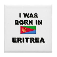 I Was Born In Eritrea Tile Coaster