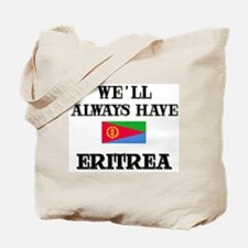 We Will Always Have Eritrea Tote Bag