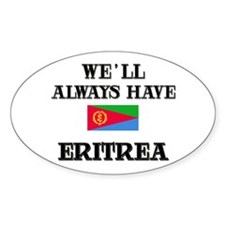 We Will Always Have Eritrea Oval Decal