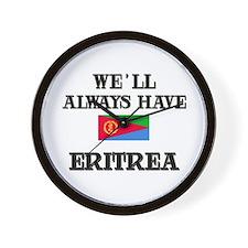 We Will Always Have Eritrea Wall Clock