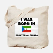 I Was Born In Equatorial Guinea Tote Bag