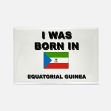 I Was Born In Equatorial Guinea Rectangle Magnet