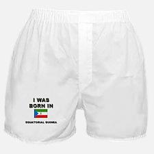 I Was Born In Equatorial Guinea Boxer Shorts