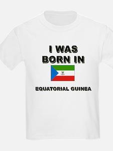 I Was Born In Equatorial Guinea Kids T-Shirt