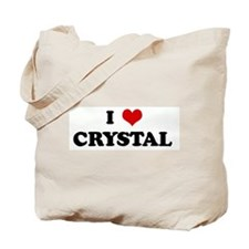 I Love CRYSTAL  Tote Bag