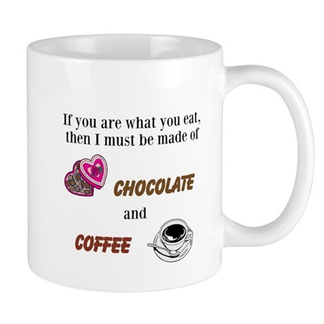 If You Are What You Eat Chocolate and Coffee Mug
