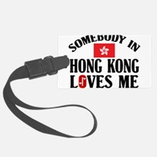 Somebody In Hong Kong Luggage Tag