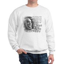 Chant & Be Happy Sweatshirt