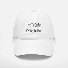 Live To Cruise Cruise To Live Baseball Baseball Cap