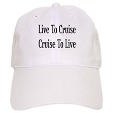 Live To Cruise Cruise To Live Baseball Cap