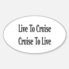 Live To Cruise Cruise To Live Decal