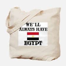 We Will Always Have Egypt Tote Bag