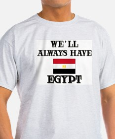 We Will Always Have Egypt Ash Grey T-Shirt