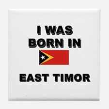 I Was Born In East Timor Tile Coaster