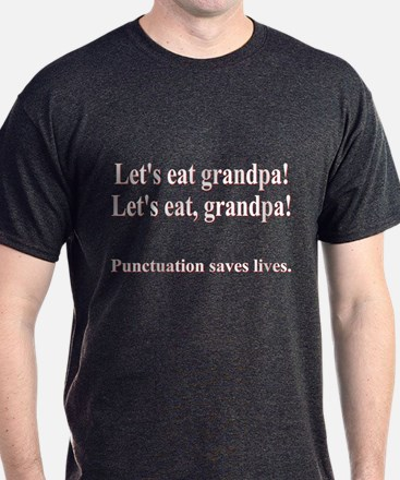 Funny! Punctuation Saves LIVES! T-Shirt