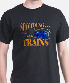Stay Young Play with Trains T-Shirt