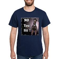 NO YOU SIT T-Shirt