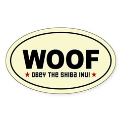 WOOF - Obey the Shiba Inu! Oval Decal