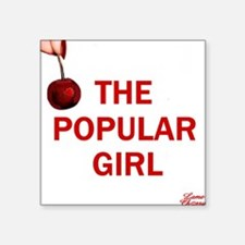 "The Popular Girl Square Sticker 3"" x 3"""