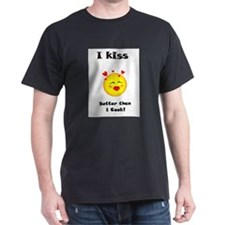 I kiss better than I Cook! T-Shirt