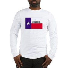 Texas Secede! Long Sleeve T-Shirt