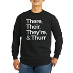 ThereTheirTheyreThurr Long Sleeve Dark T-Shirt