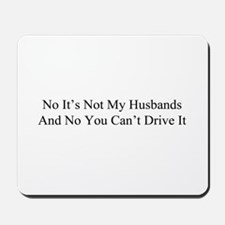 No It's Not My Husbands And No You Can't Drive It