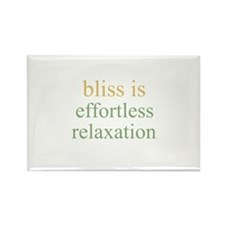 bliss is EFFORTLESS RELAXATIO Rectangle Magnet