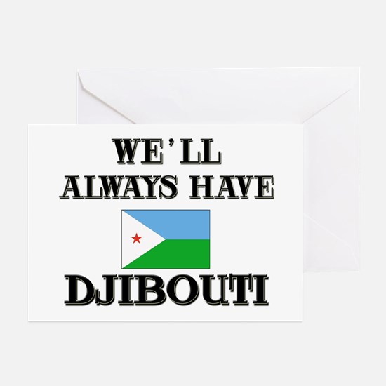 We Will Always Have Djibouti Greeting Cards (Packa