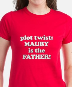 Plot Twist: Maury Is the FATHER! Tee